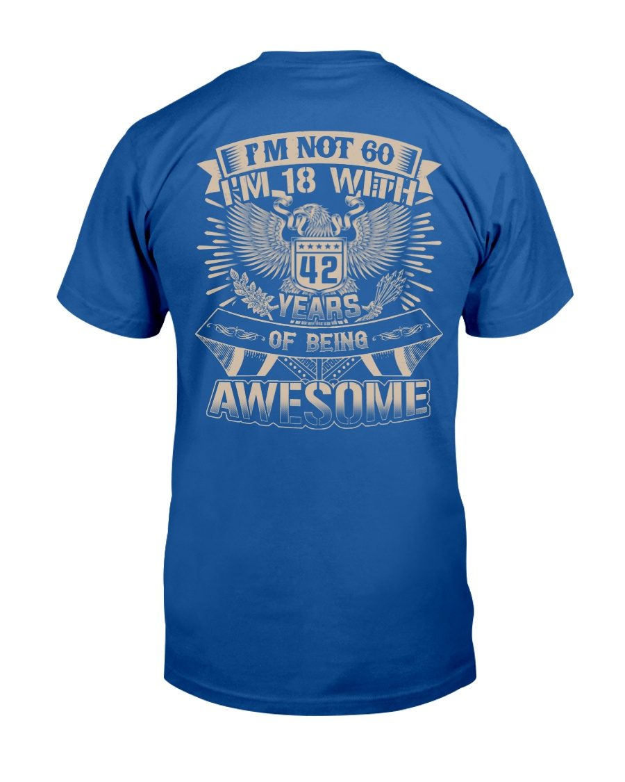 I'm not 60 Classic T-Shirt