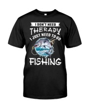 i just need to go fishing Classic T-Shirt thumbnail