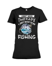 i just need to go fishing Premium Fit Ladies Tee thumbnail