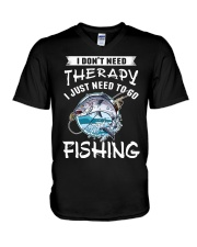 i just need to go fishing V-Neck T-Shirt front
