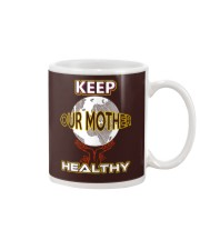 Keep Our Mother Healthy Mug tile