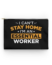 I can't Stay Home I'm an Essential Worker Accessory Pouch - Standard thumbnail