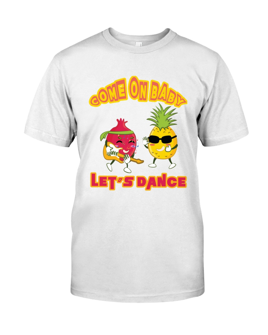 come on baby let's dance Classic T-Shirt