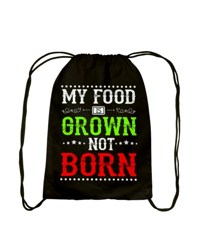My Food Is Grown Not Born