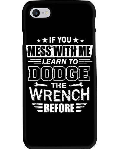 If you mess with me learn to dodge the wrench befo