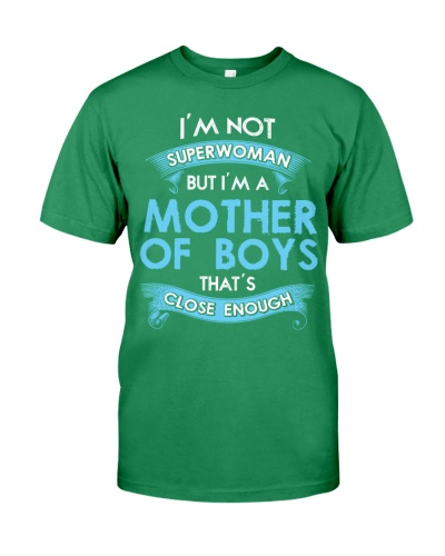 I'm Not SuperWoman But I'm A Mother Of Boys That's