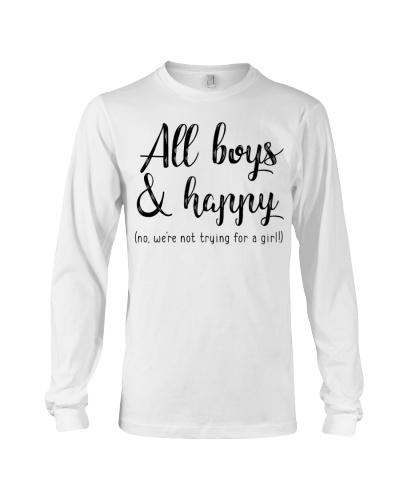All Boys and Happy - T-Shirt for Moms of Boys