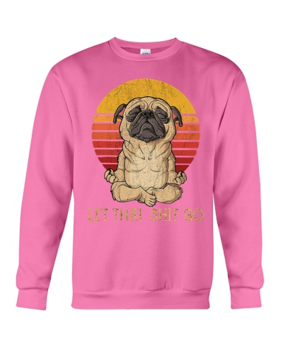 Pug Breed let that shit go sunset