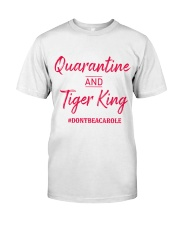 Quarantine and Tiger King Classic T-Shirt front