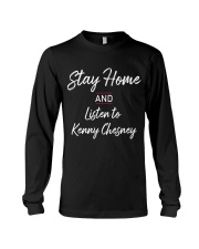 Stay home with kenny chesney Long Sleeve Tee thumbnail
