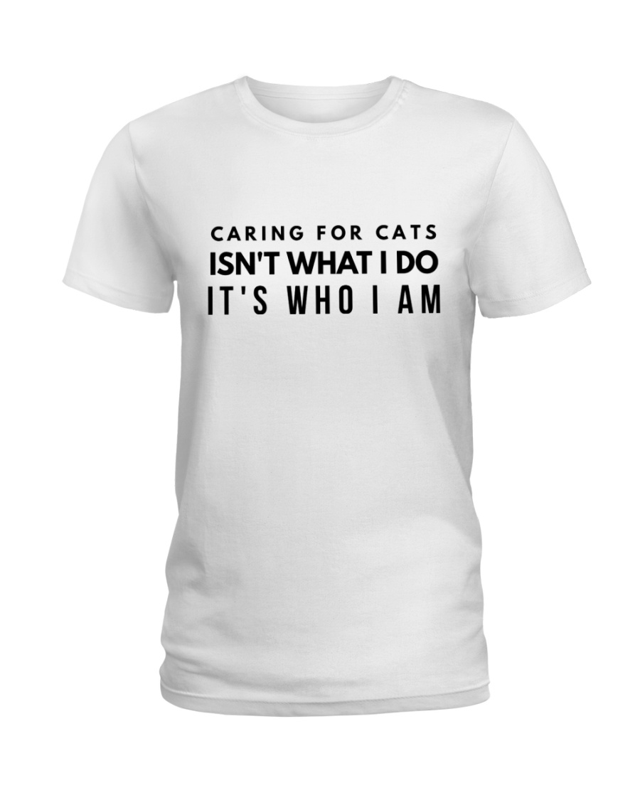 caring for cats isn't what i do Ladies T-Shirt
