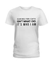 caring for cats isn't what i do Ladies T-Shirt front