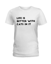 life is better with cats Ladies T-Shirt front