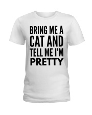 bring me a cat and tell me Ladies T-Shirt front
