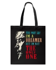 You may say Im A Dreamer But Im not the only one Tote Bag thumbnail