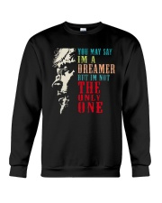 You may say Im A Dreamer But Im not the only one Crewneck Sweatshirt thumbnail