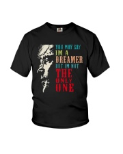 You may say Im A Dreamer But Im not the only one Youth T-Shirt thumbnail