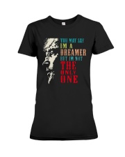 You may say Im A Dreamer But Im not the only one Premium Fit Ladies Tee thumbnail