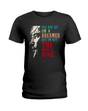 You may say Im A Dreamer But Im not the only one Ladies T-Shirt thumbnail