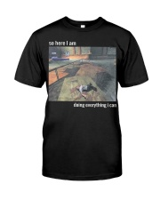 So Here I Am Doing Everything I Can T-Shirt Premium Fit Mens Tee thumbnail