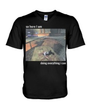 So Here I Am Doing Everything I Can T-Shirt V-Neck T-Shirt thumbnail