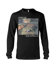 So Here I Am Doing Everything I Can T-Shirt Long Sleeve Tee thumbnail