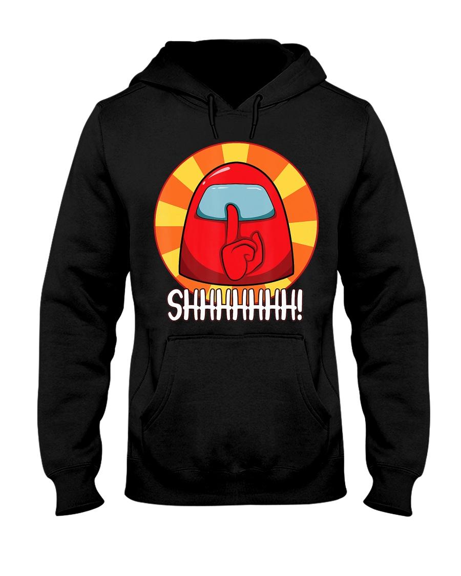 Cool Among Us shirt Crewmate or Impostor SHHHHHHH Hooded Sweatshirt