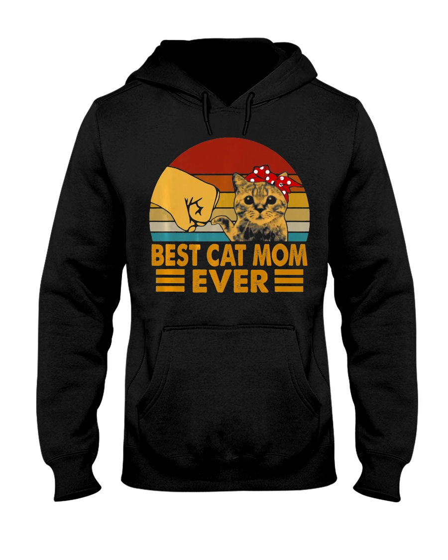 Best Cat Mom Ever Vintage Shirt Best Cat Mom Ever Hooded Sweatshirt