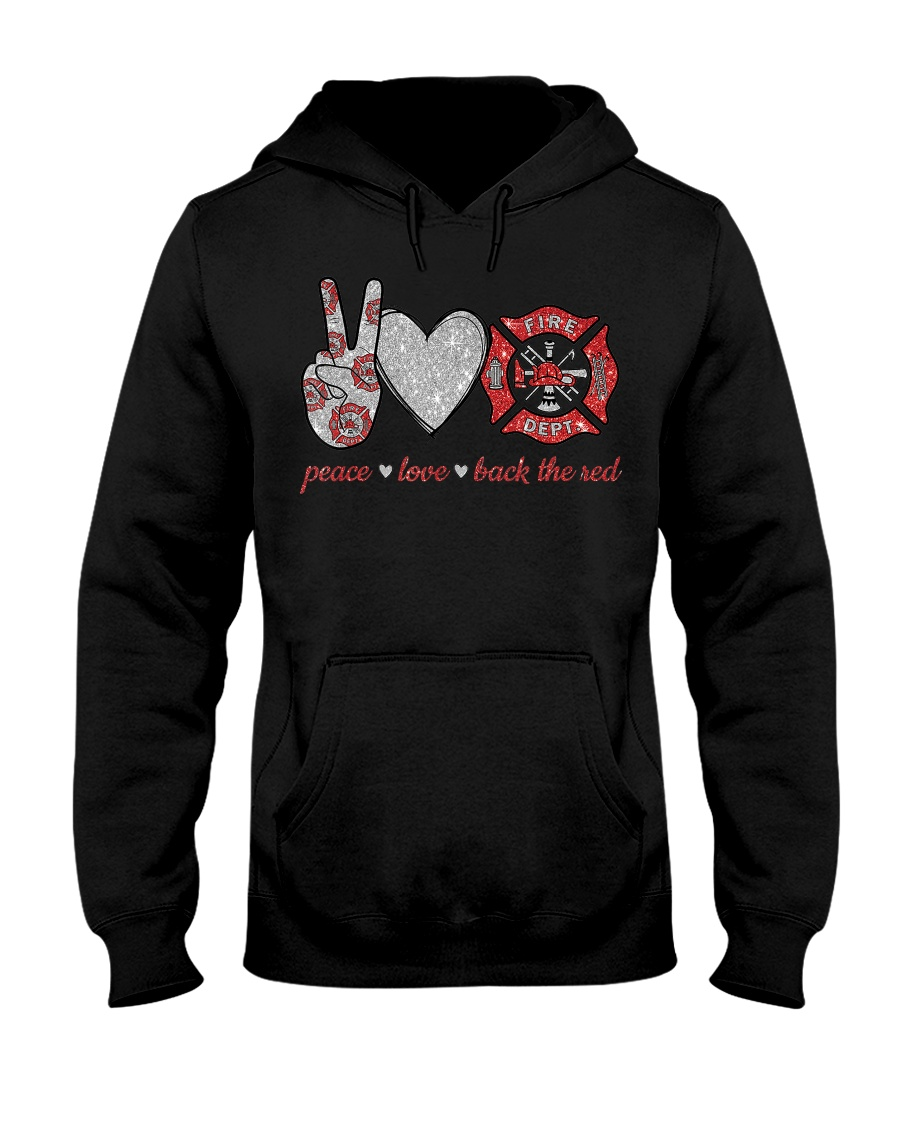 Peace love back the red Firefighter Lover T-Shirt Hooded Sweatshirt