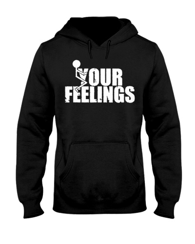 Fuck Your Feelings Funny Vintage Pullover Hoodie