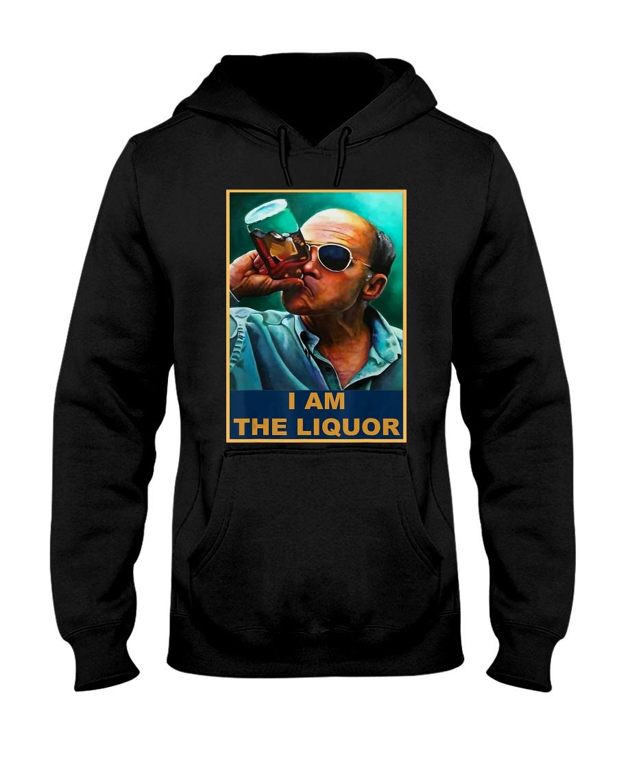 I am the Liquor T-Shirt Hooded Sweatshirt