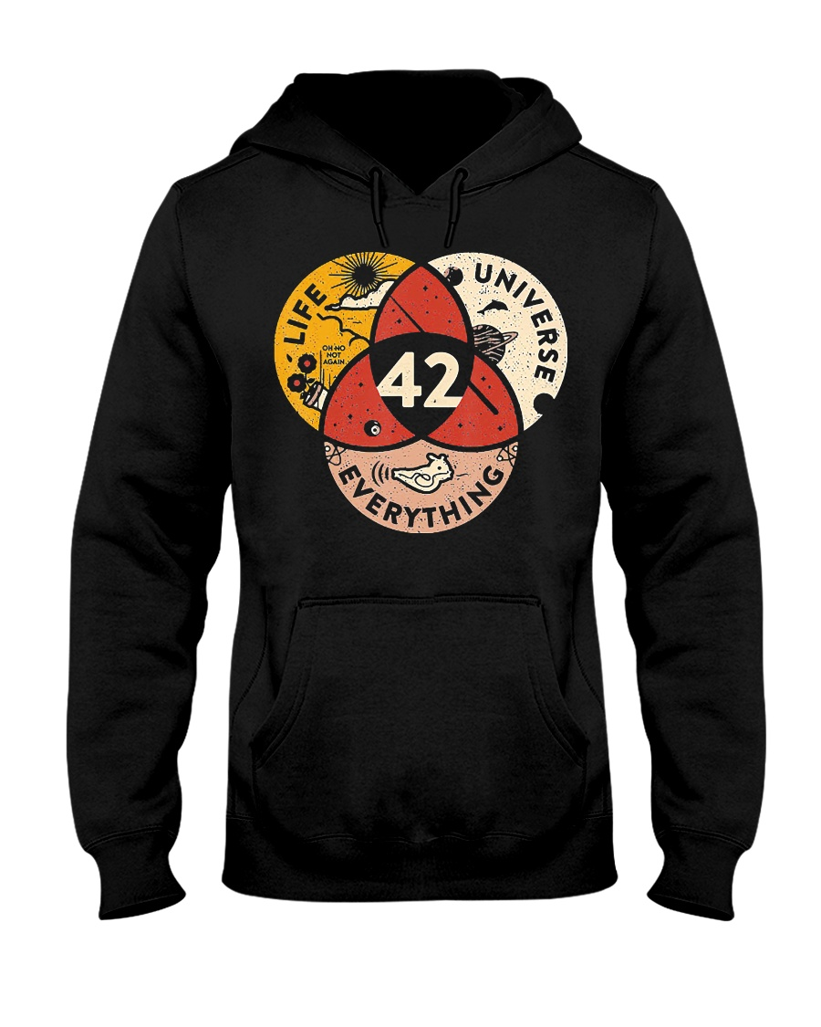 42 Answer to Life Universe and Everything T-Shirt Hooded Sweatshirt