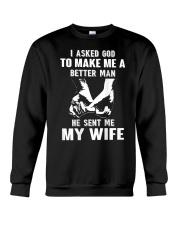 I Asked God To Make Me A Better Man T-Shirt Crewneck Sweatshirt thumbnail