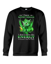 I Have Kidney Disease I Don't Have The Energy Crewneck Sweatshirt thumbnail