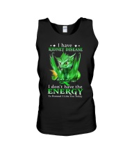 I Have Kidney Disease I Don't Have The Energy Unisex Tank thumbnail