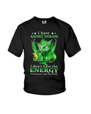 I Have Kidney Disease I Don't Have The Energy Youth T-Shirt thumbnail