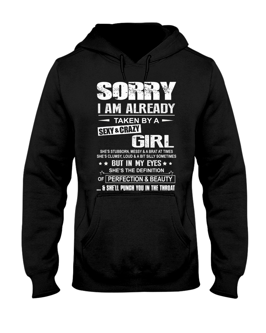 Sorry I Am Already Taken By A Sexy And Crazy Girl Hooded Sweatshirt