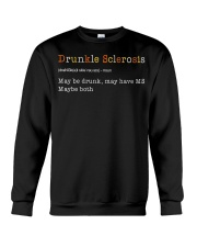 Drunkle Sclerosis Definition Maybe Drunk May Have Crewneck Sweatshirt thumbnail