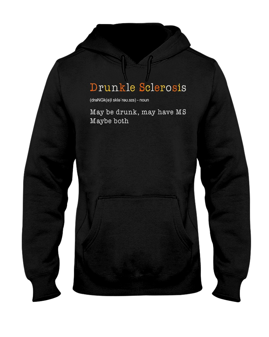 Drunkle Sclerosis Definition Maybe Drunk May Have Hooded Sweatshirt