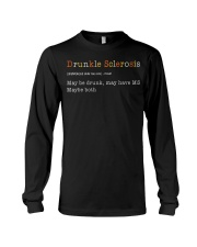 Drunkle Sclerosis Definition Maybe Drunk May Have Long Sleeve Tee thumbnail