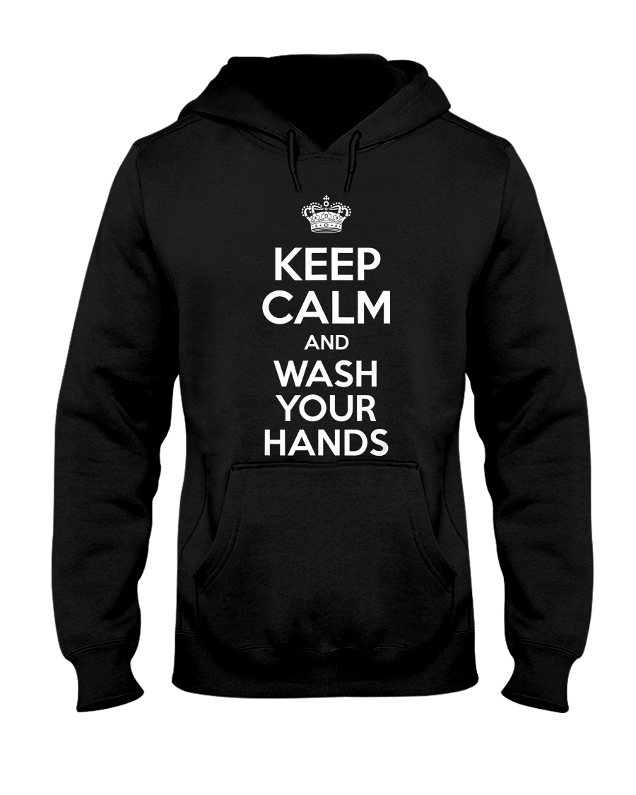 Keep Calm And Wash Your Hands - Flu Cold T-Shirt Hooded Sweatshirt