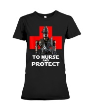 To Nurse and Protect T-Shirt Premium Fit Ladies Tee thumbnail