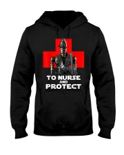 To Nurse and Protect T-Shirt Hooded Sweatshirt front