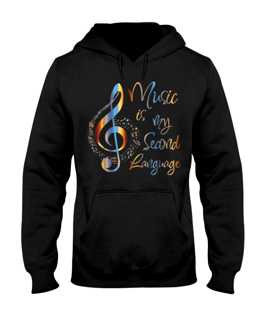 Music Is My Second Language T-Shirt Hooded Sweatshirt