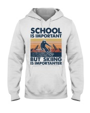 Vintage School Is Important But Skiing Is Impor Hooded Sweatshirt front