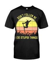 Skiing Don't Follow Me I Do Stupid Things Ski Classic T-Shirt thumbnail