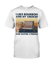 I Like Bourbon And My Smoker And Maybe 3 People Classic T-Shirt thumbnail