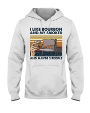 I Like Bourbon And My Smoker And Maybe 3 People Hooded Sweatshirt front