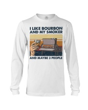 I Like Bourbon And My Smoker And Maybe 3 People Long Sleeve Tee thumbnail