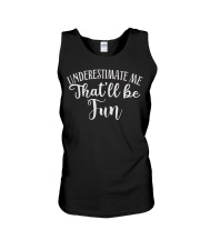 Underestimate Me That'll Be Fun Gift Funny Quotes Unisex Tank thumbnail